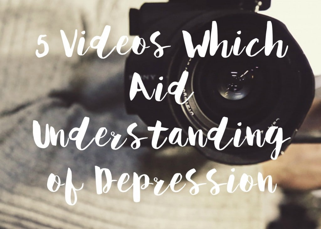 5 Videos Which Aid Understanding of Depression