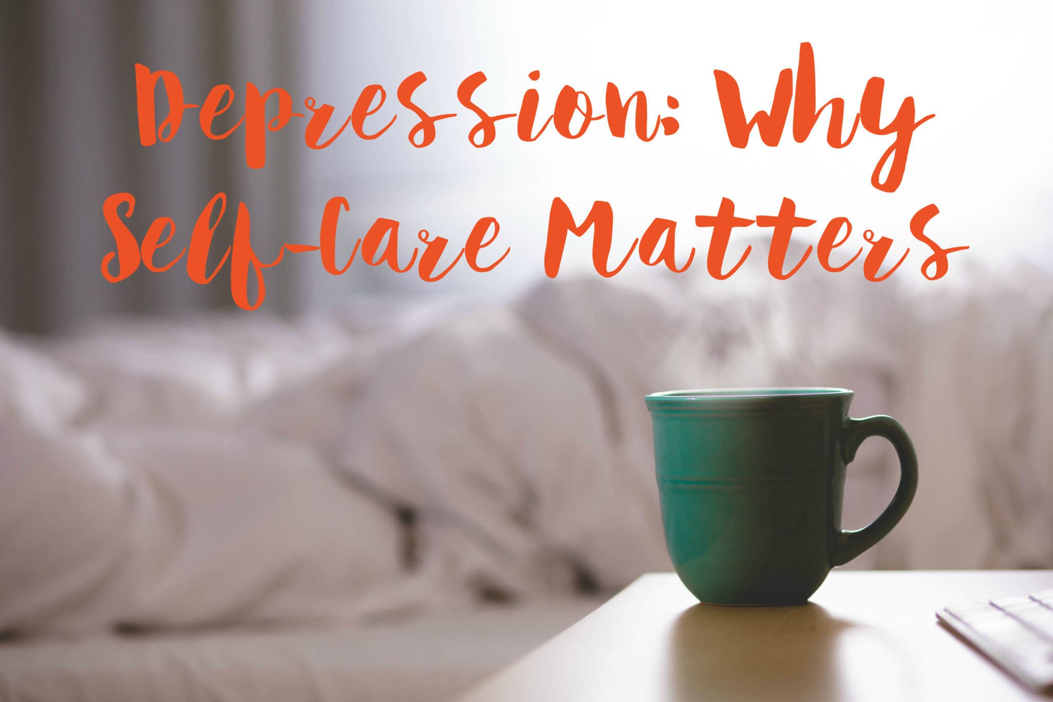 Depression - Why Self-Care Matters