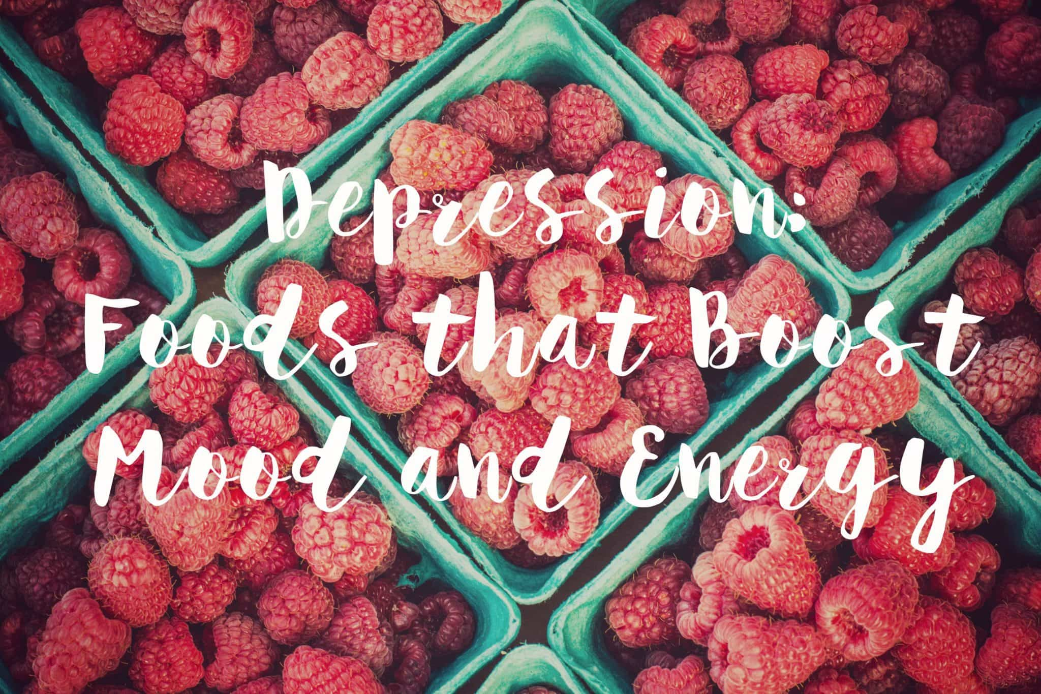 Depression Foods that Boost Mood and Energy