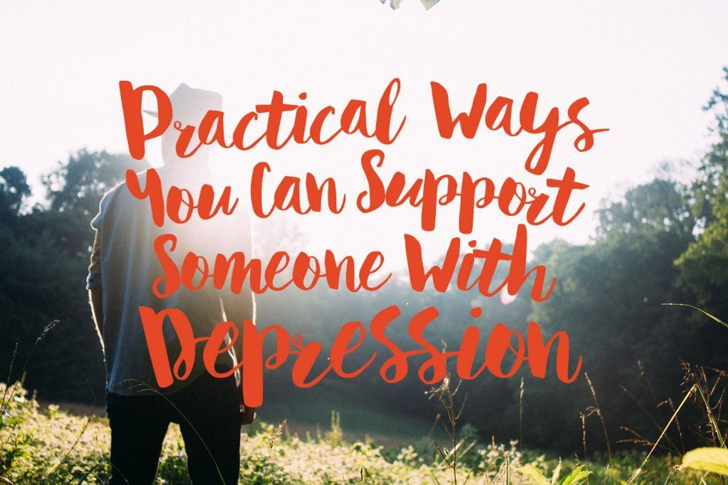 practical-ways-you-can-support-someone-with-depression-text