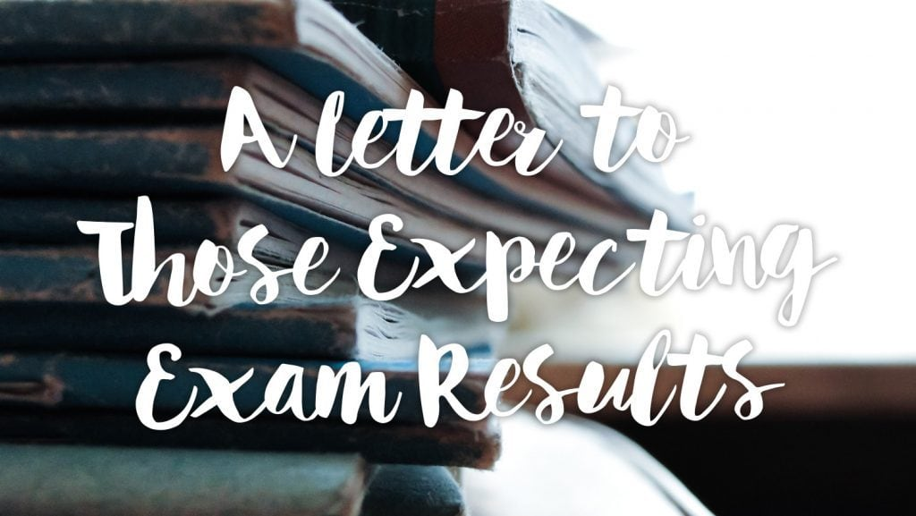 a-letter-to-those-expecting-exam-results-text