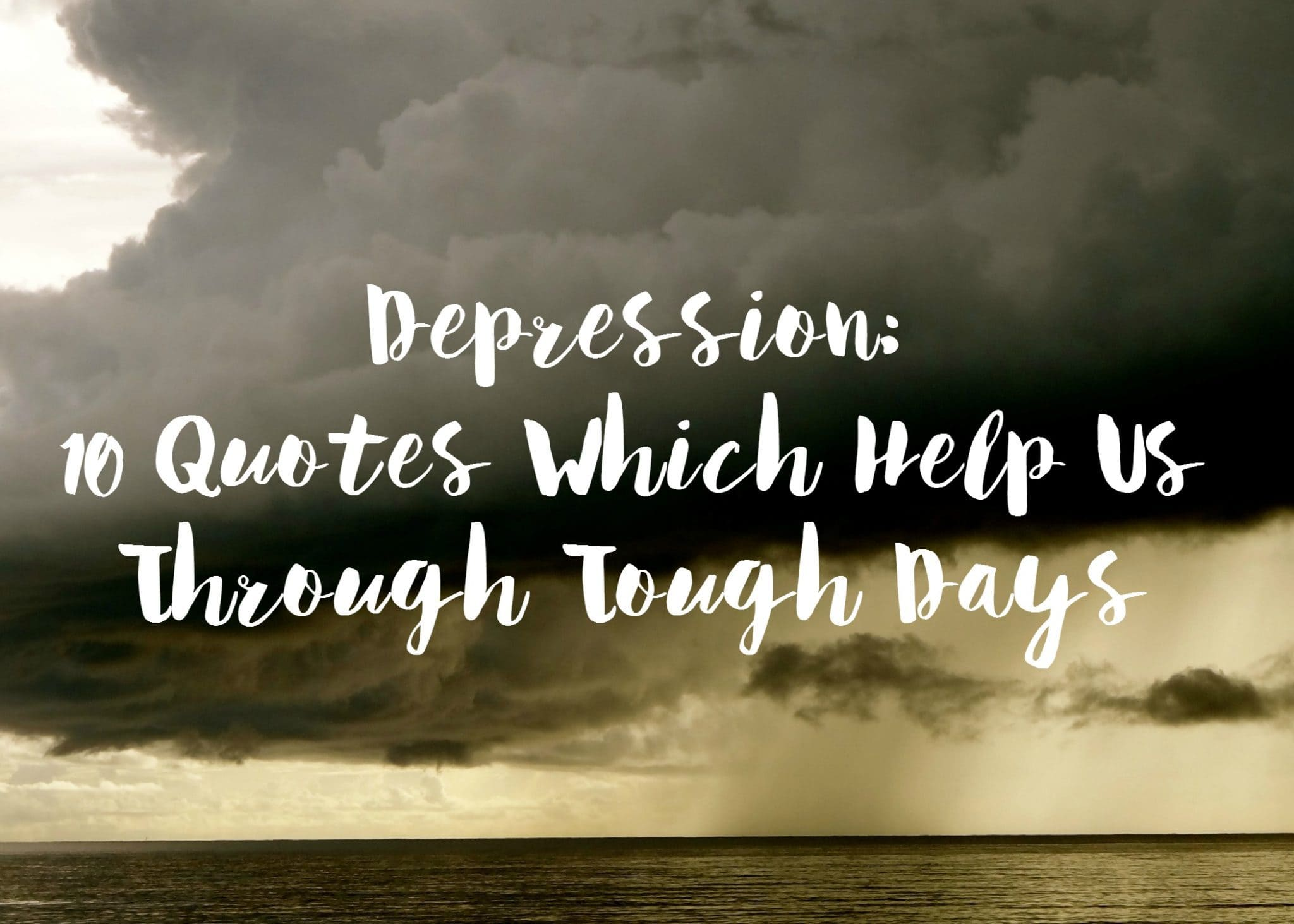 Quotes To Help Depression Amusing Depression 10 Quotes Which Help Us Through Tough Days