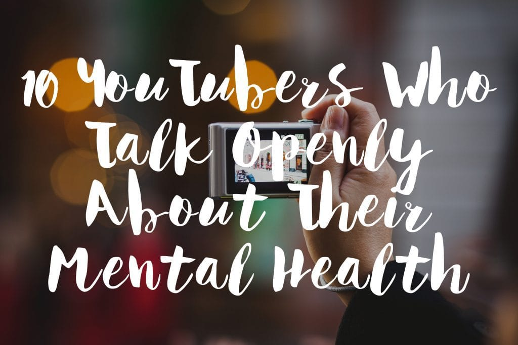 10-youtubers-who-talk-openly-about-their-mental-health-text