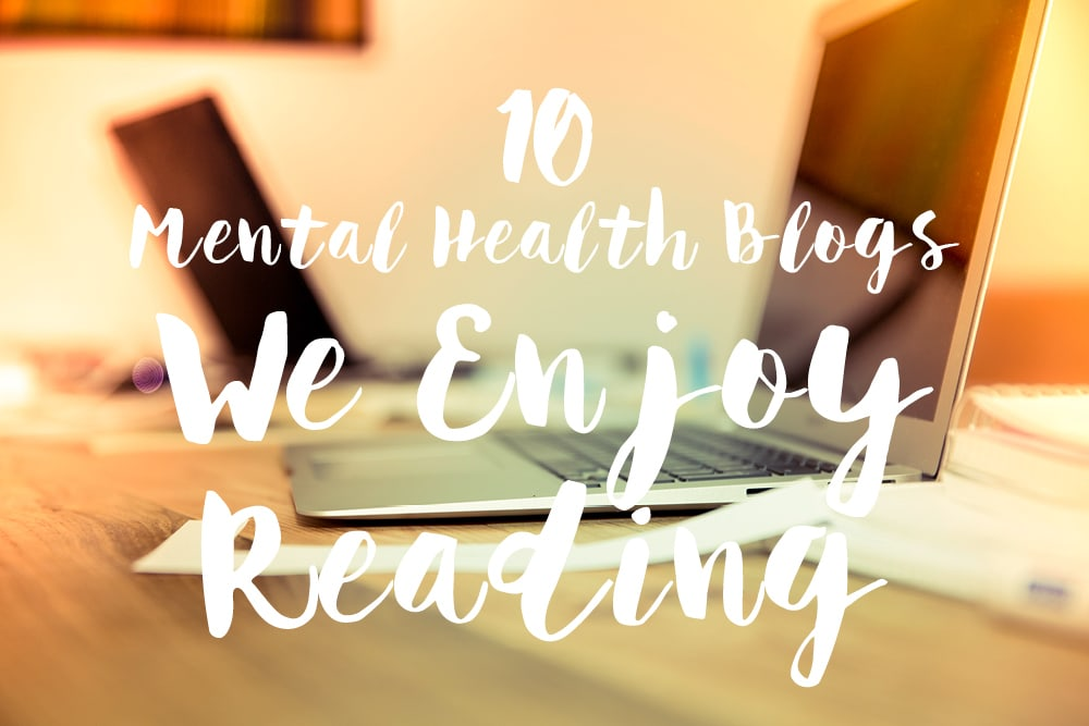 mental health blogs we enjoy reading