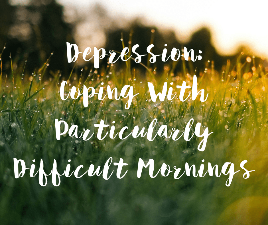depression-coping-particularly-difficult-mornings-text