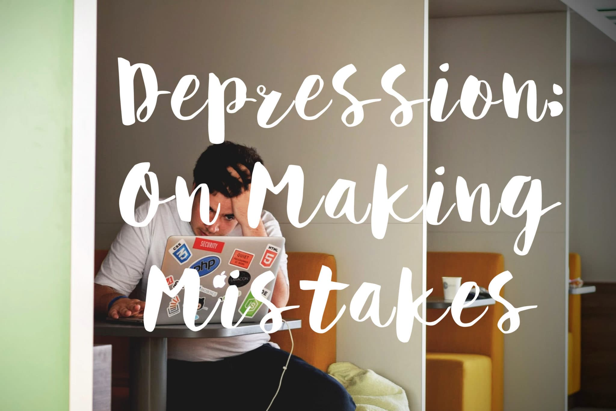 Depression making mistakes