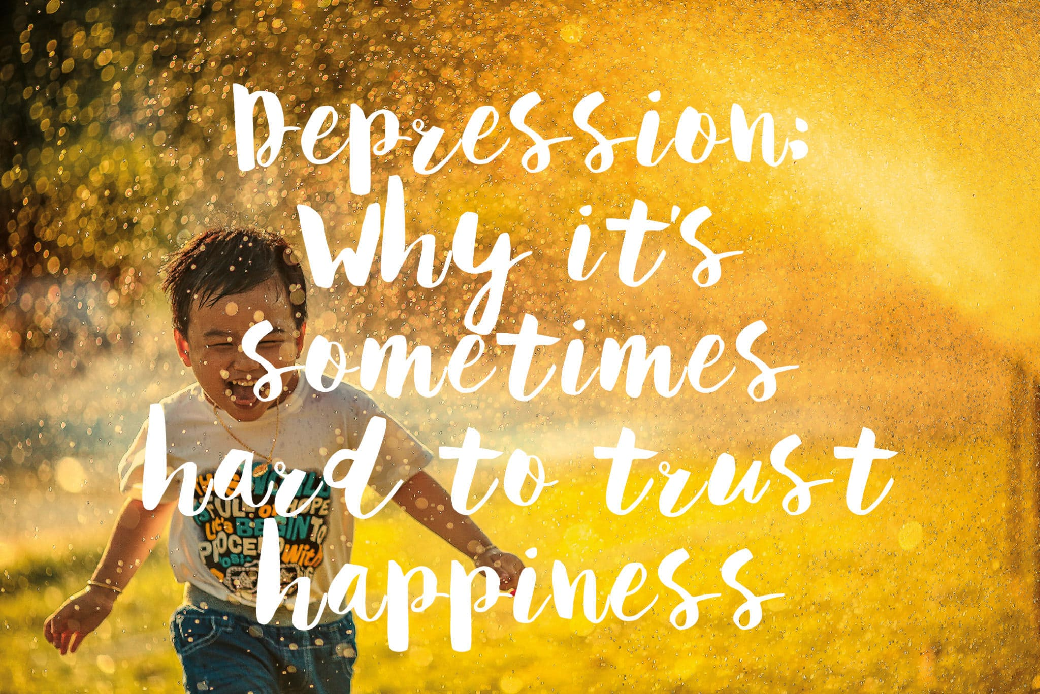 depression why its hard to trust happiness