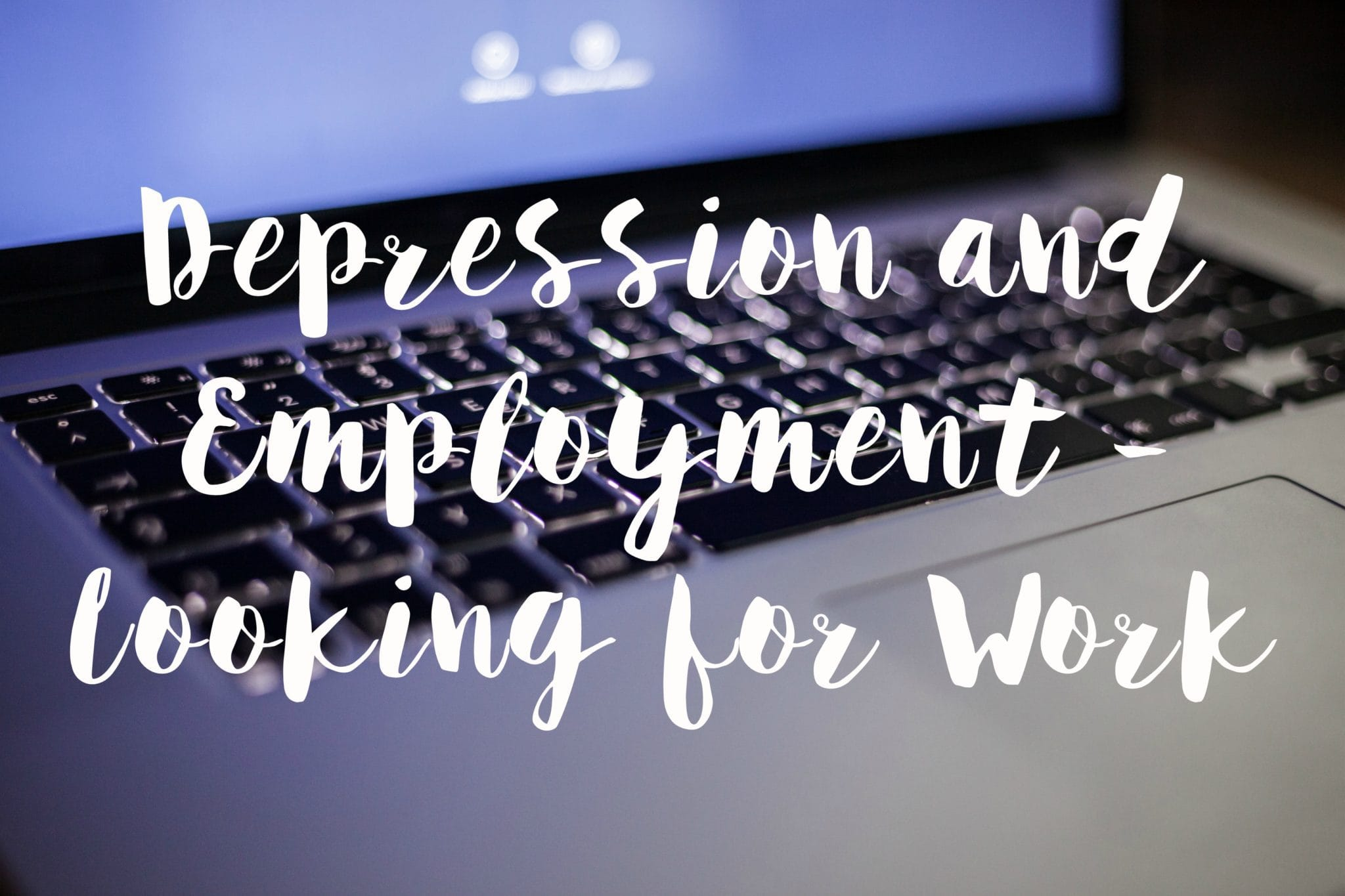 Depression and Employment - looking for work