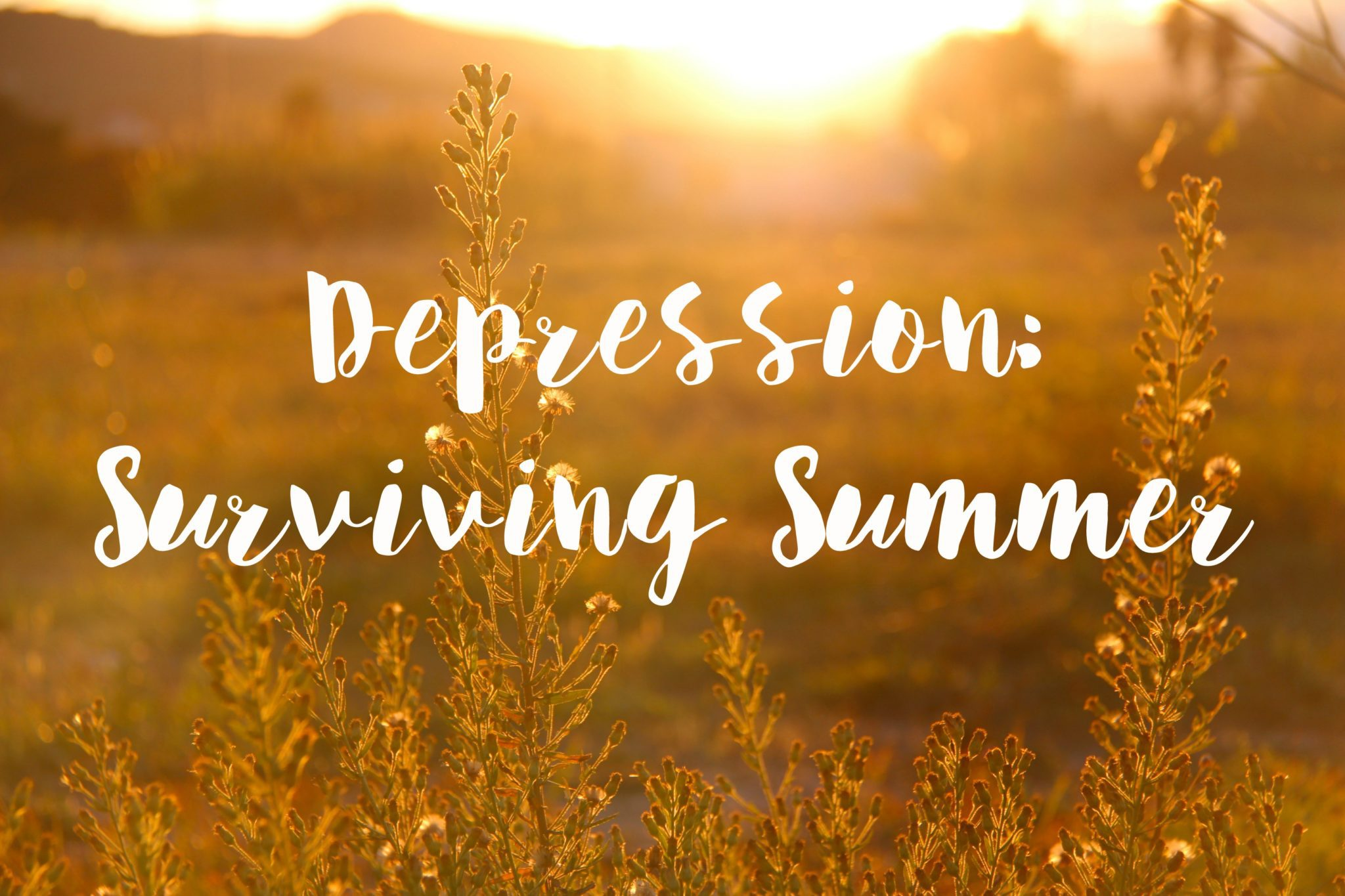 Depression Surviving Summer