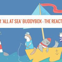 Our 'All at Sea' BuddyBox - The Reaction