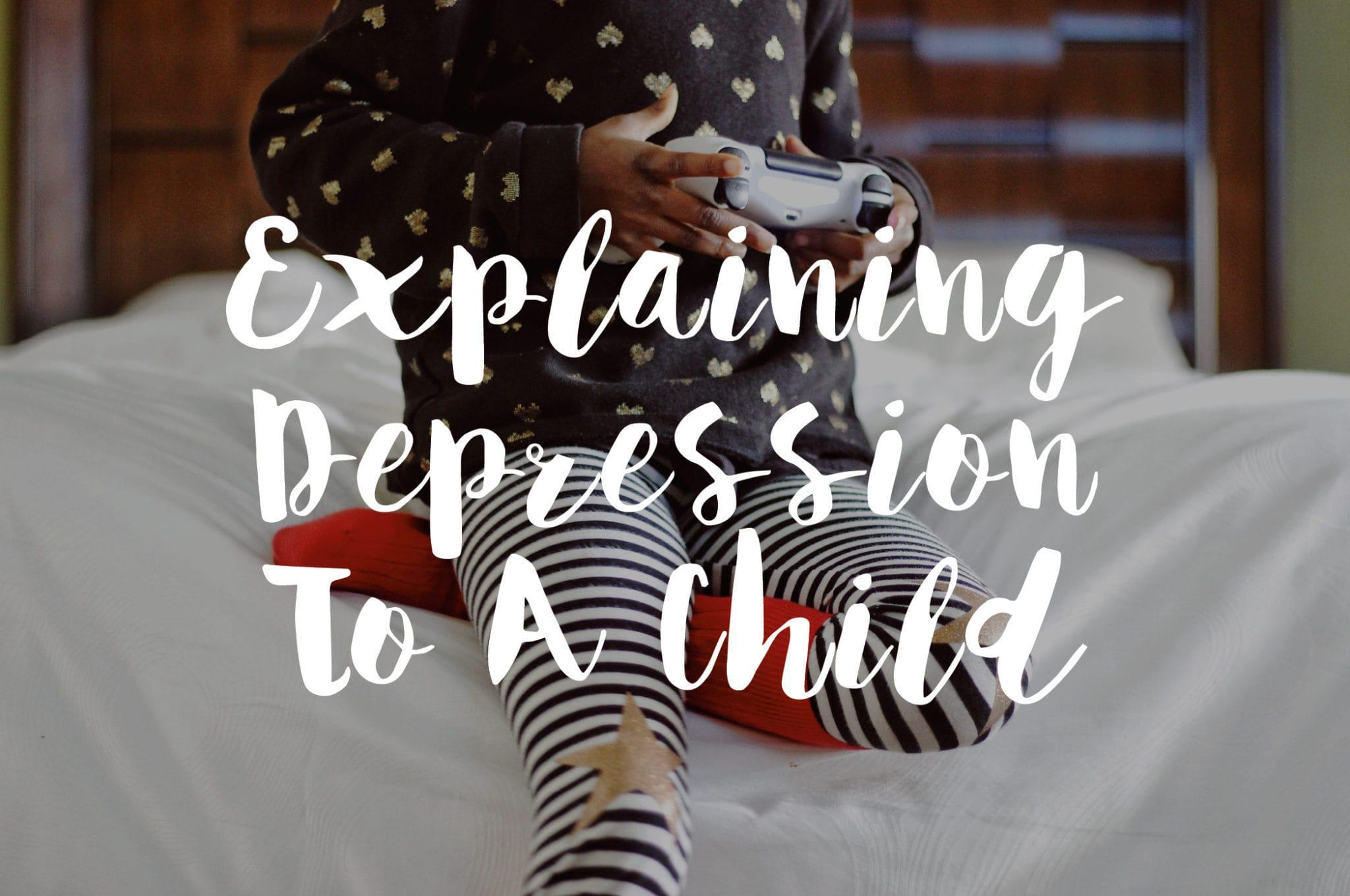 Explaining Depression To A Child