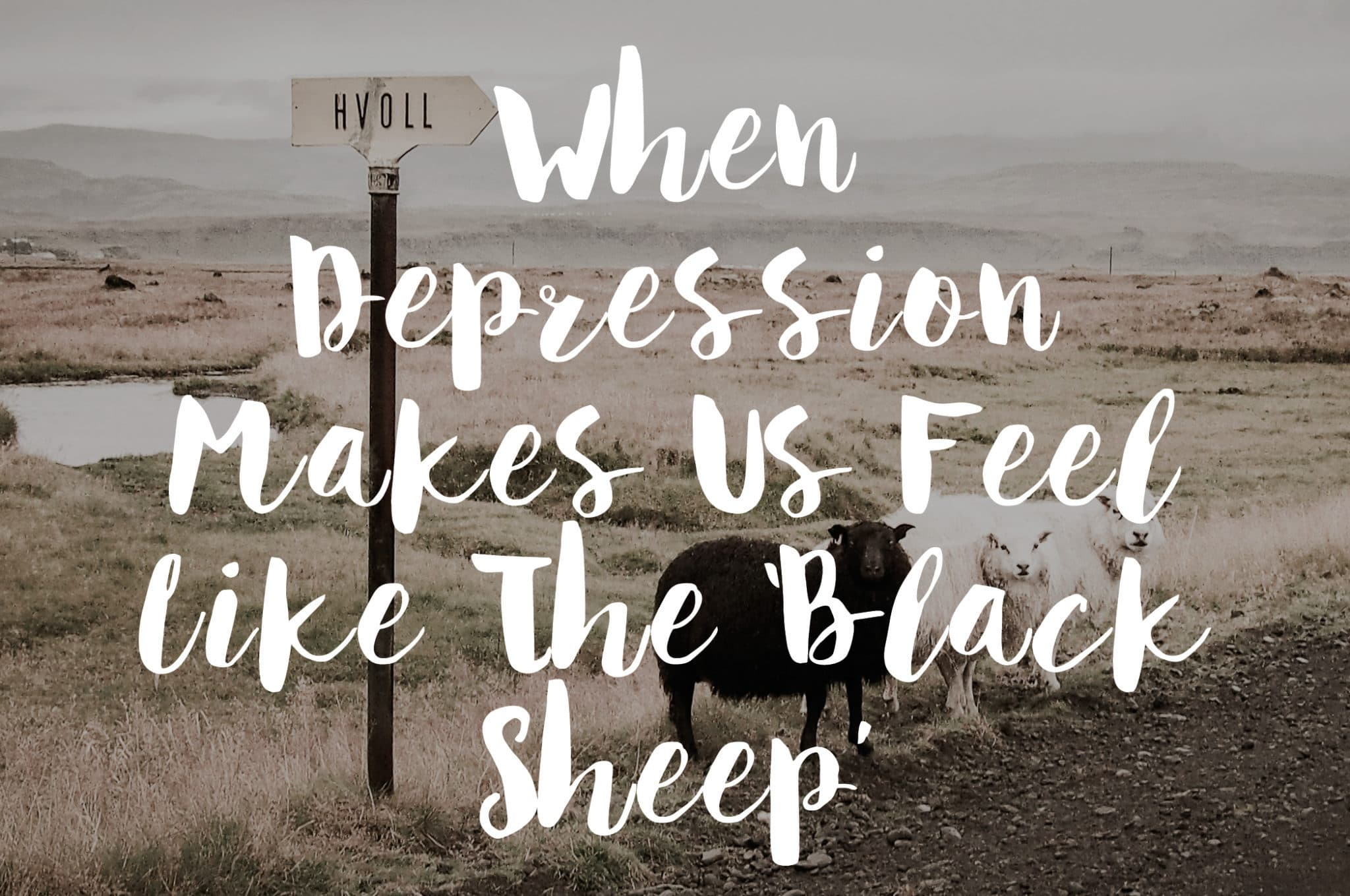 When Depression Makes Us Feel Like The 'Black Sheep'