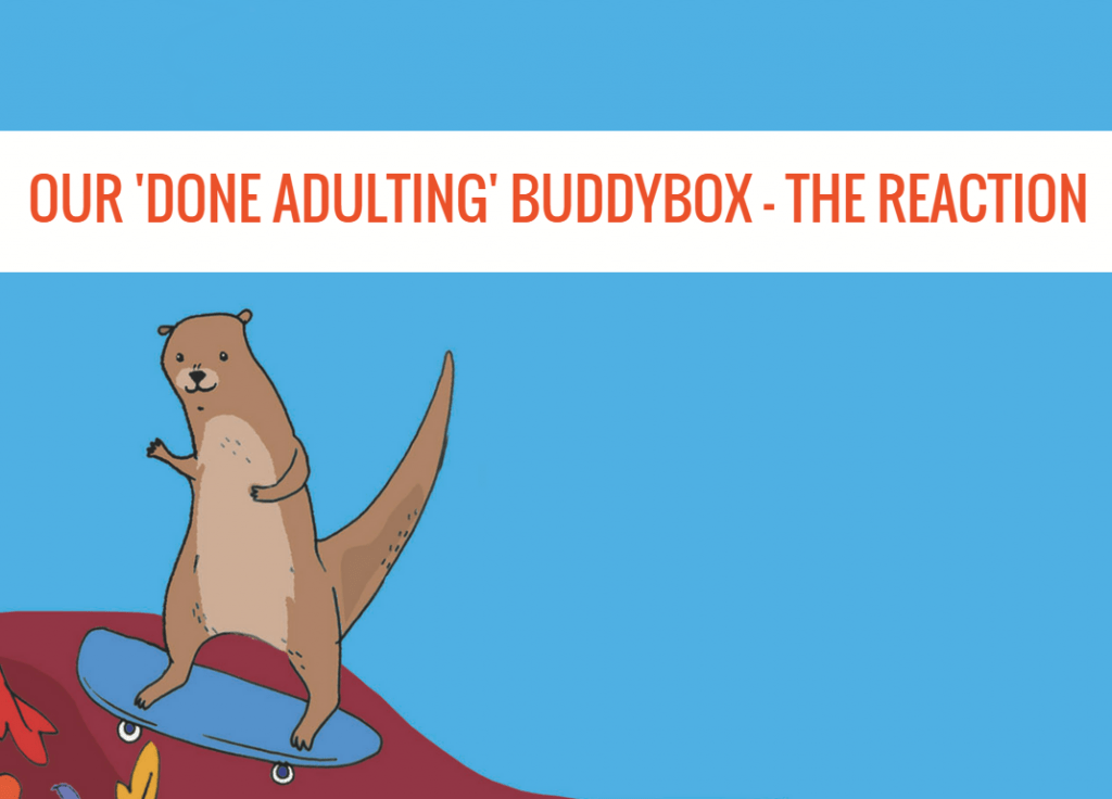 Our 'Done Adulting' BuddyBox - The Reaction
