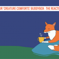 Our 'Creature Comforts' BuddyBox - The Reaction