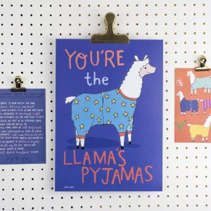 You're The Llama's Pyjamas A4 Print