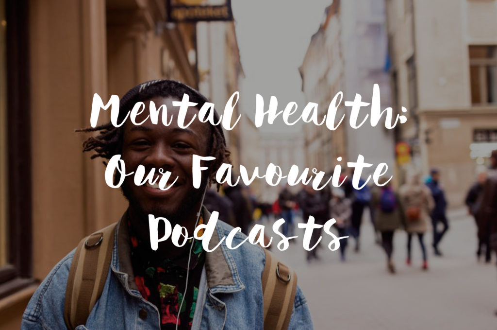 Mental Health Our Favourite Podcasts
