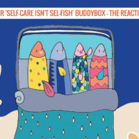 Our 'Self-care Isn't Sel-fish' BuddyBox - The Reaction