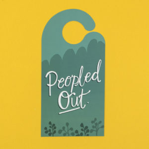 'Peopled Out' Door Hanger