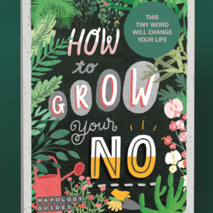 'How To Grow Your No' Mapology Guide