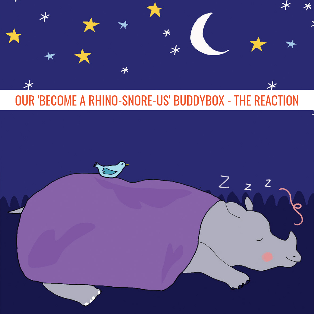 Our 'Become A Rhino-Snore-Us' BuddyBox - The Reaction