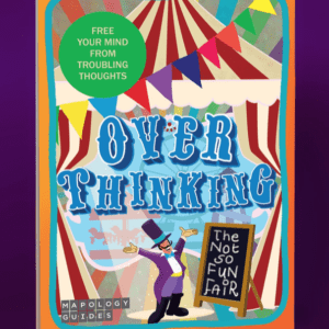 'Overthinking: The Not So Fun Fair' Mapology Guide