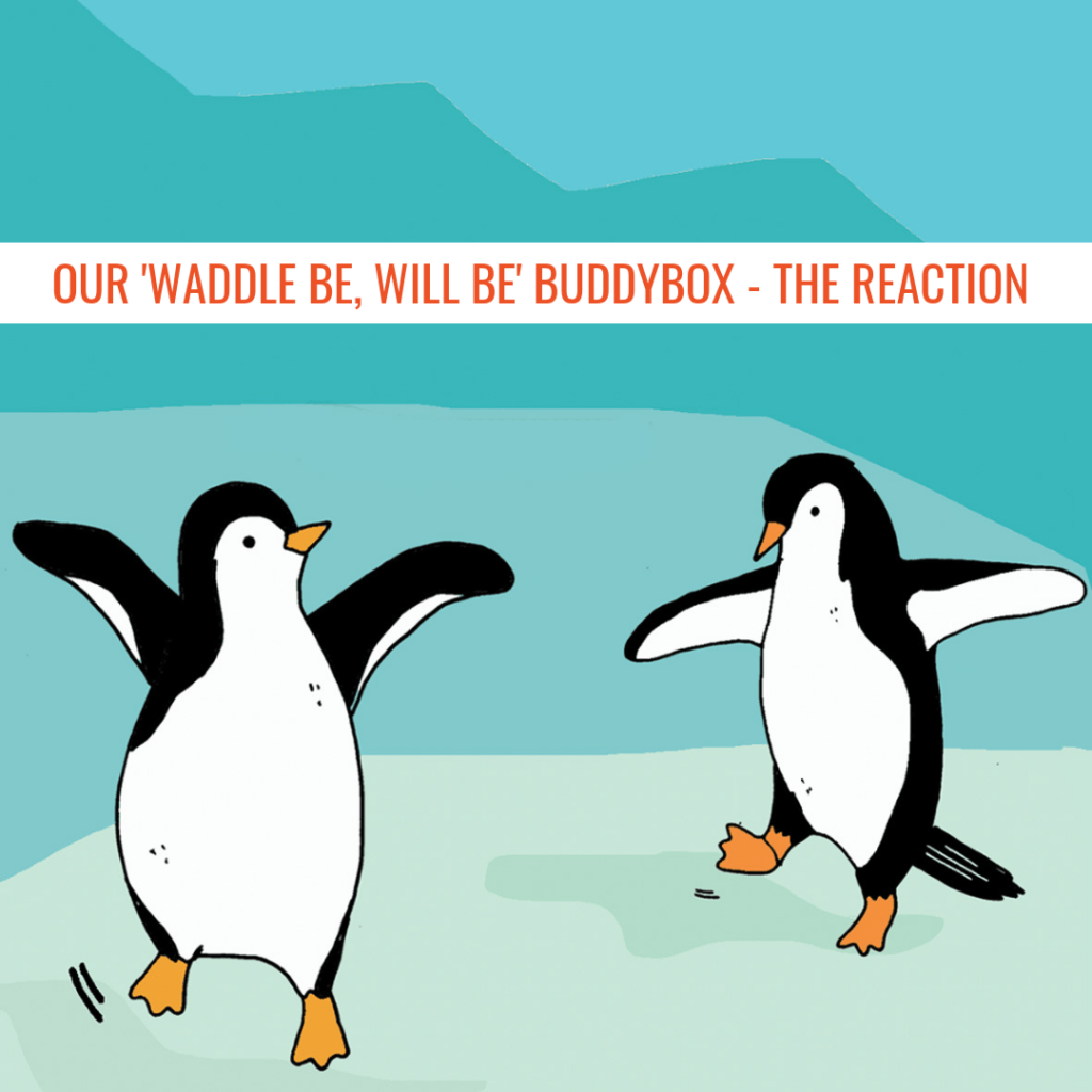 Our 'Waddle Be, Will Be' BuddyBox - The Reaction