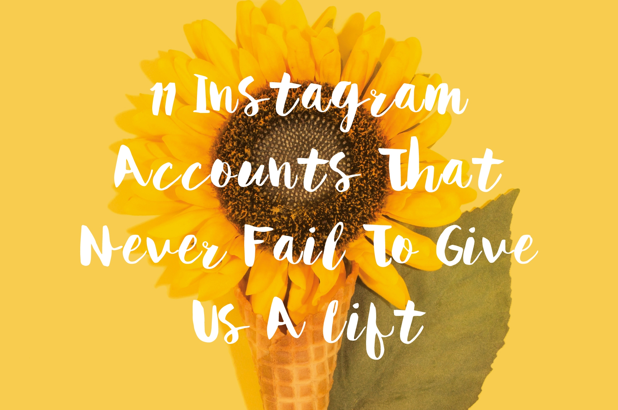 11 Instagram Accounts That Never Fail To Give Us A Lift