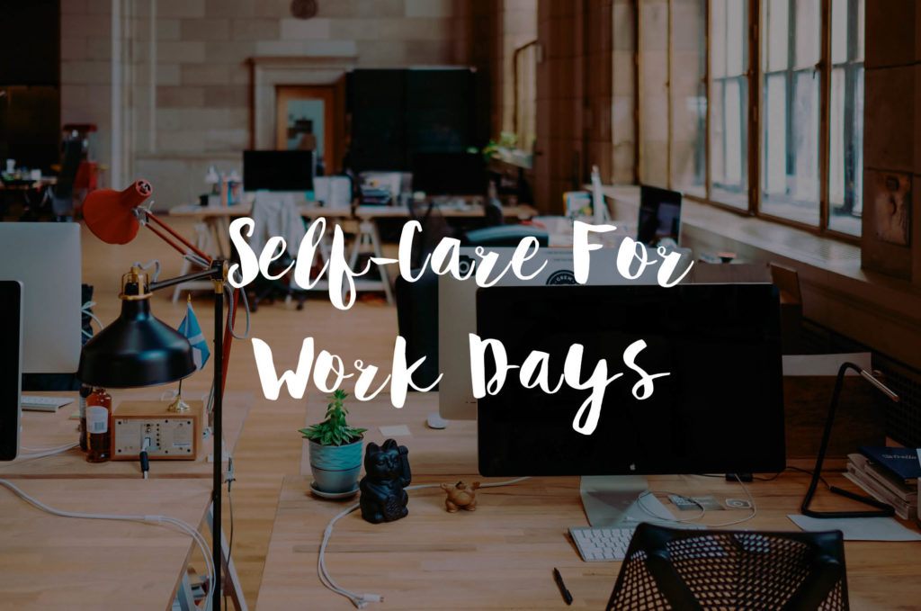 Self-Care For Work Days