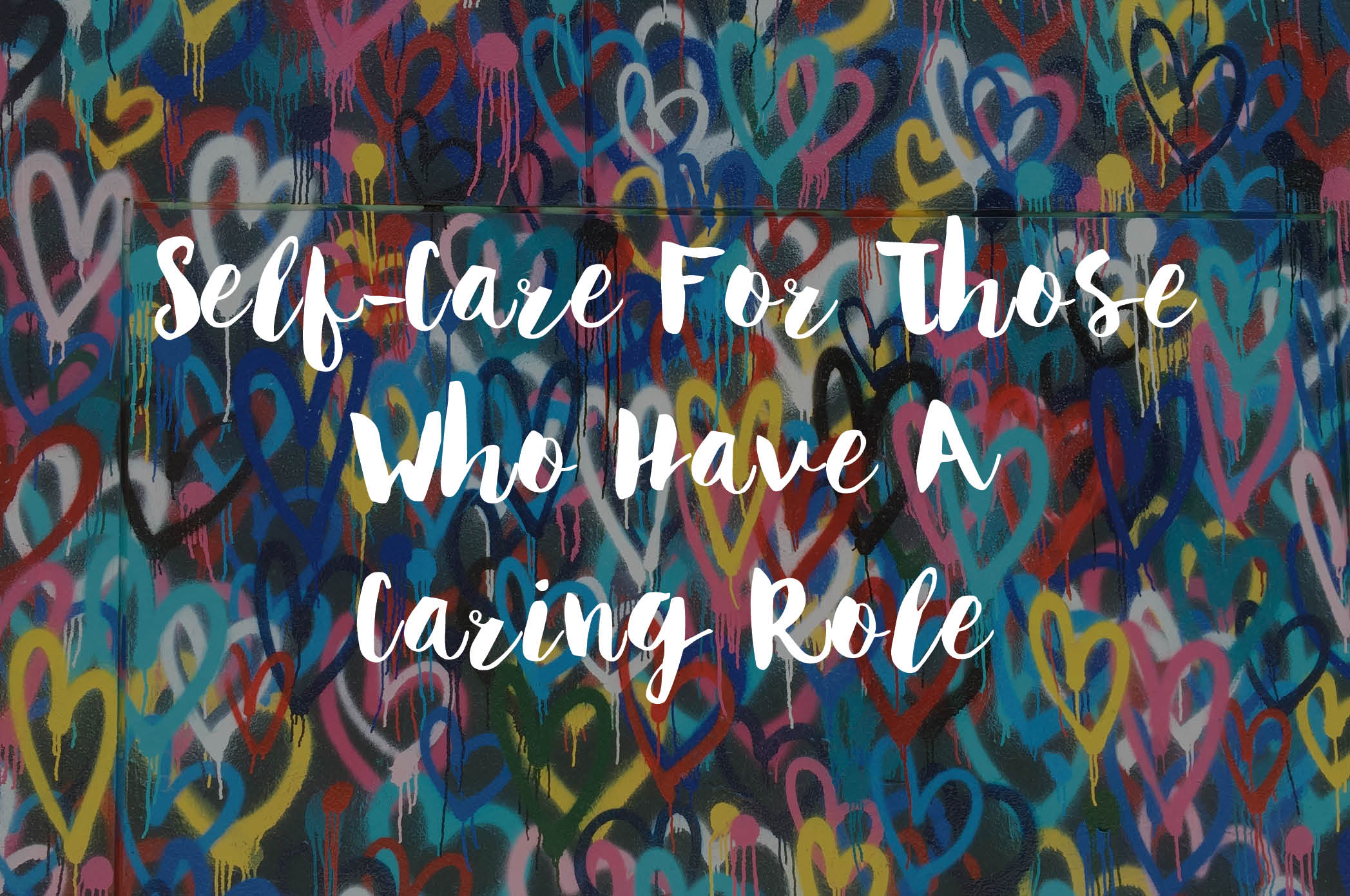 Self-care For Those Who Have A Caring Role