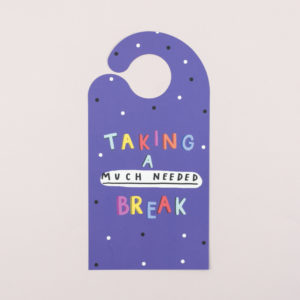 'Much Needed Break' Door Hanger
