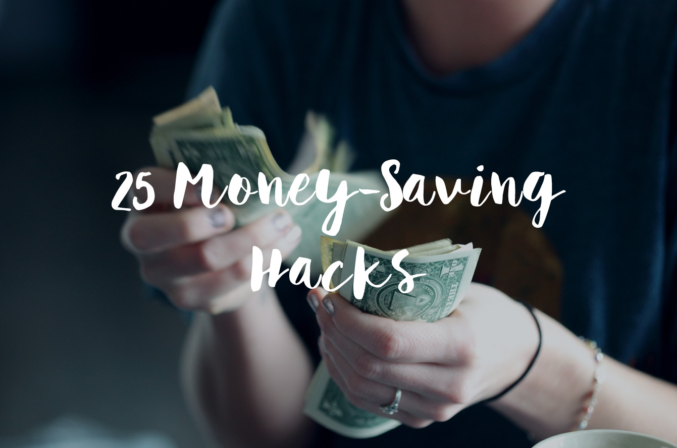 25 Money-Saving Hacks