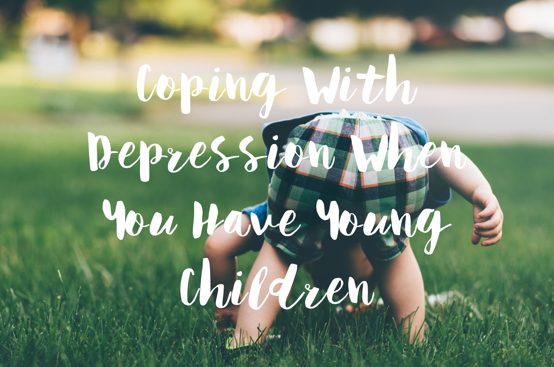 Coping With Depression When You Have Young Children