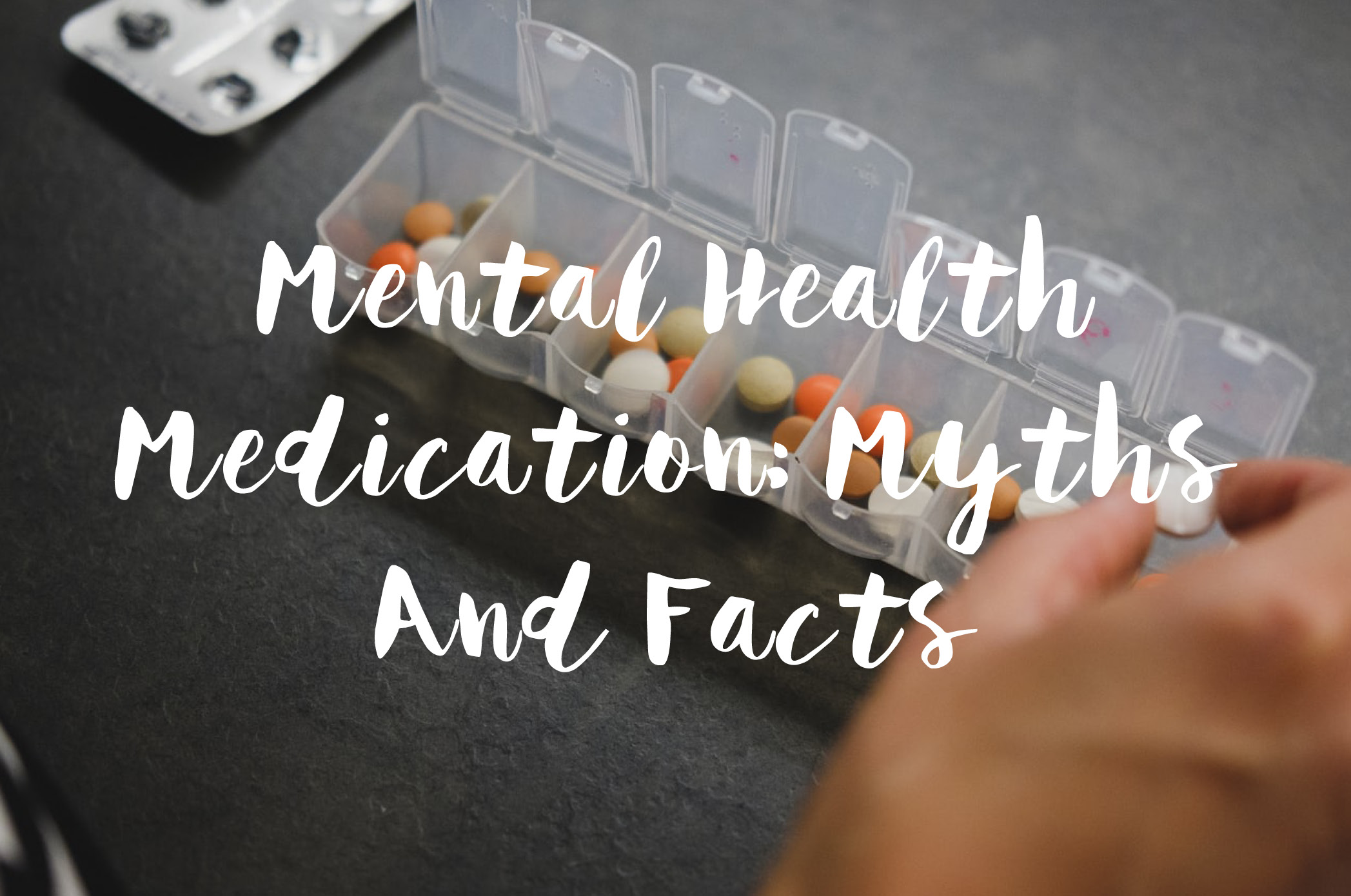 Mental Health Medication: Myths And Facts
