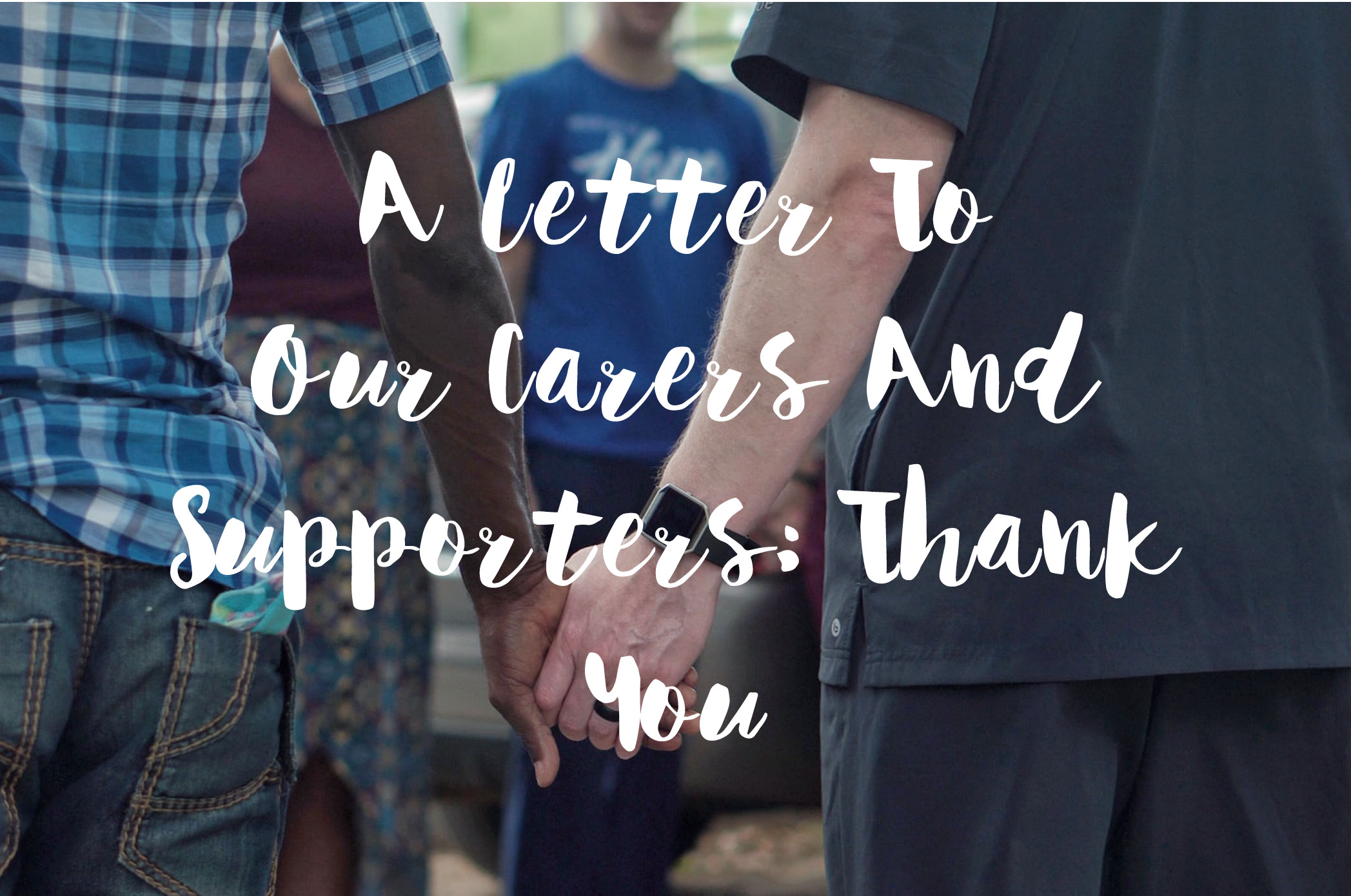 A Letter To Our Carers And Supporters Thank You