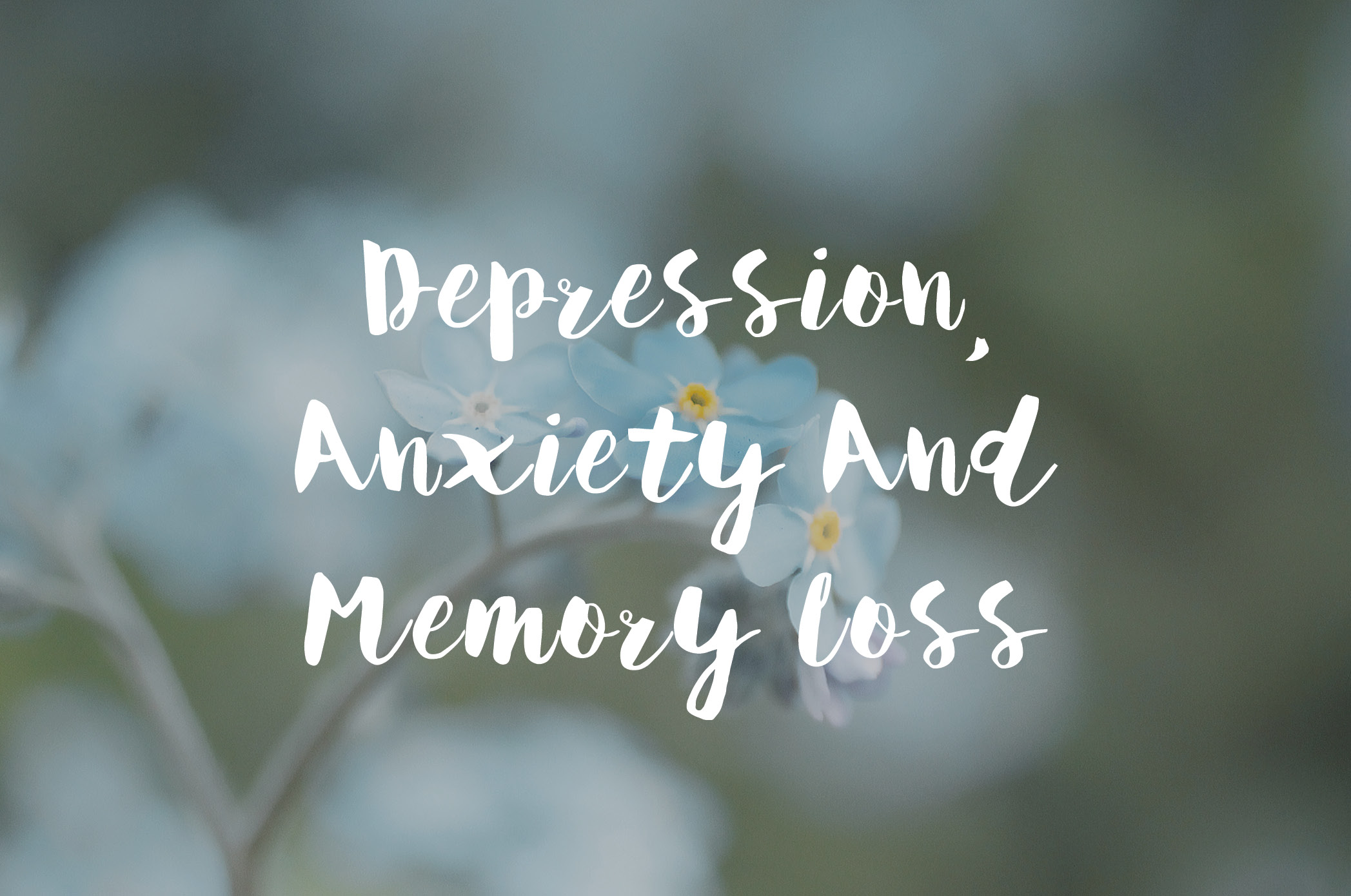 Depression, Anxiety And Memory Loss