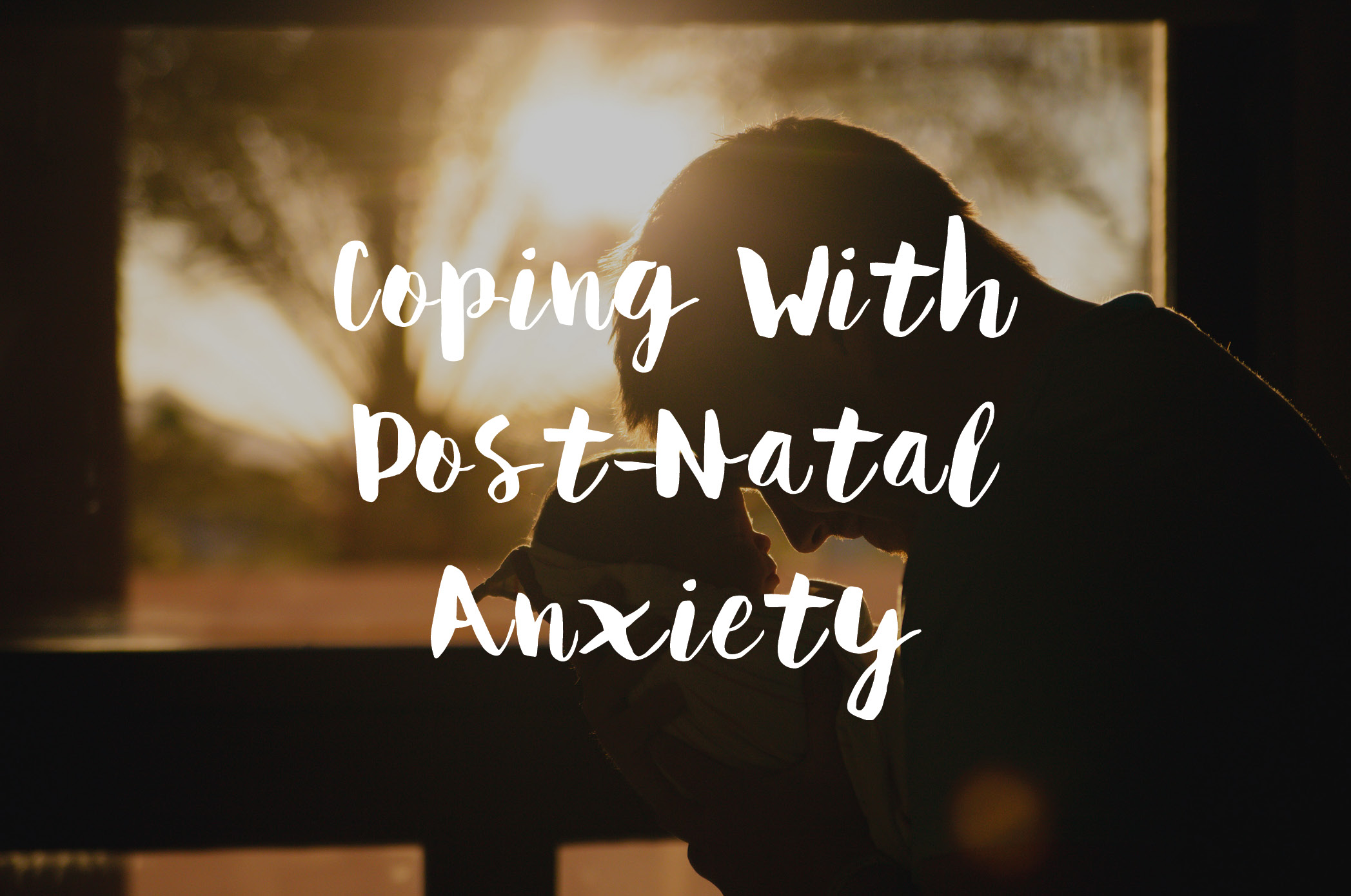 Coping With Post-Natal Anxiety