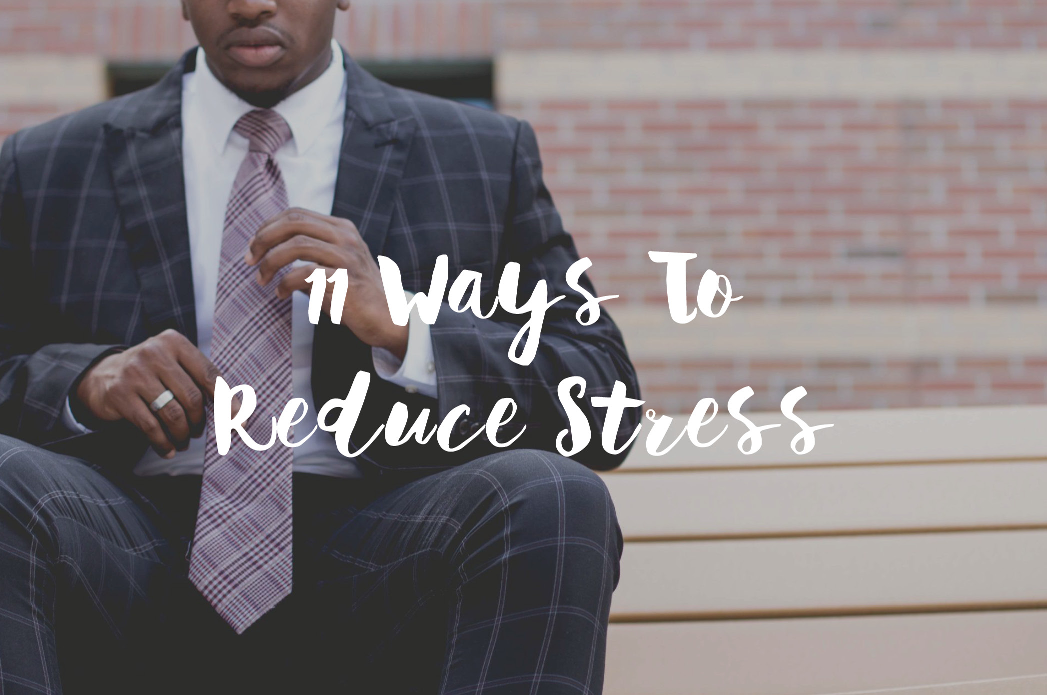 11 Ways To Reduce Stress