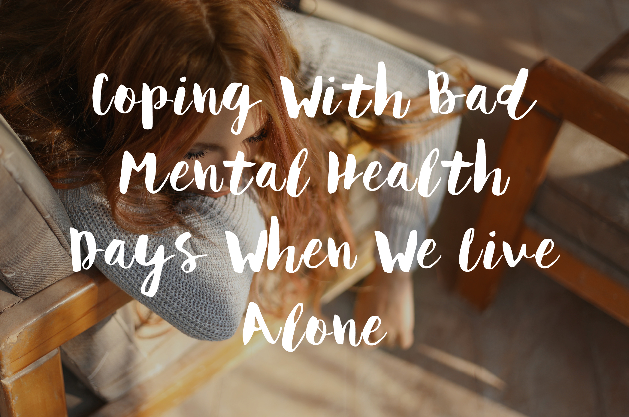 Coping With Bad Mental Health Days When We Live Alone