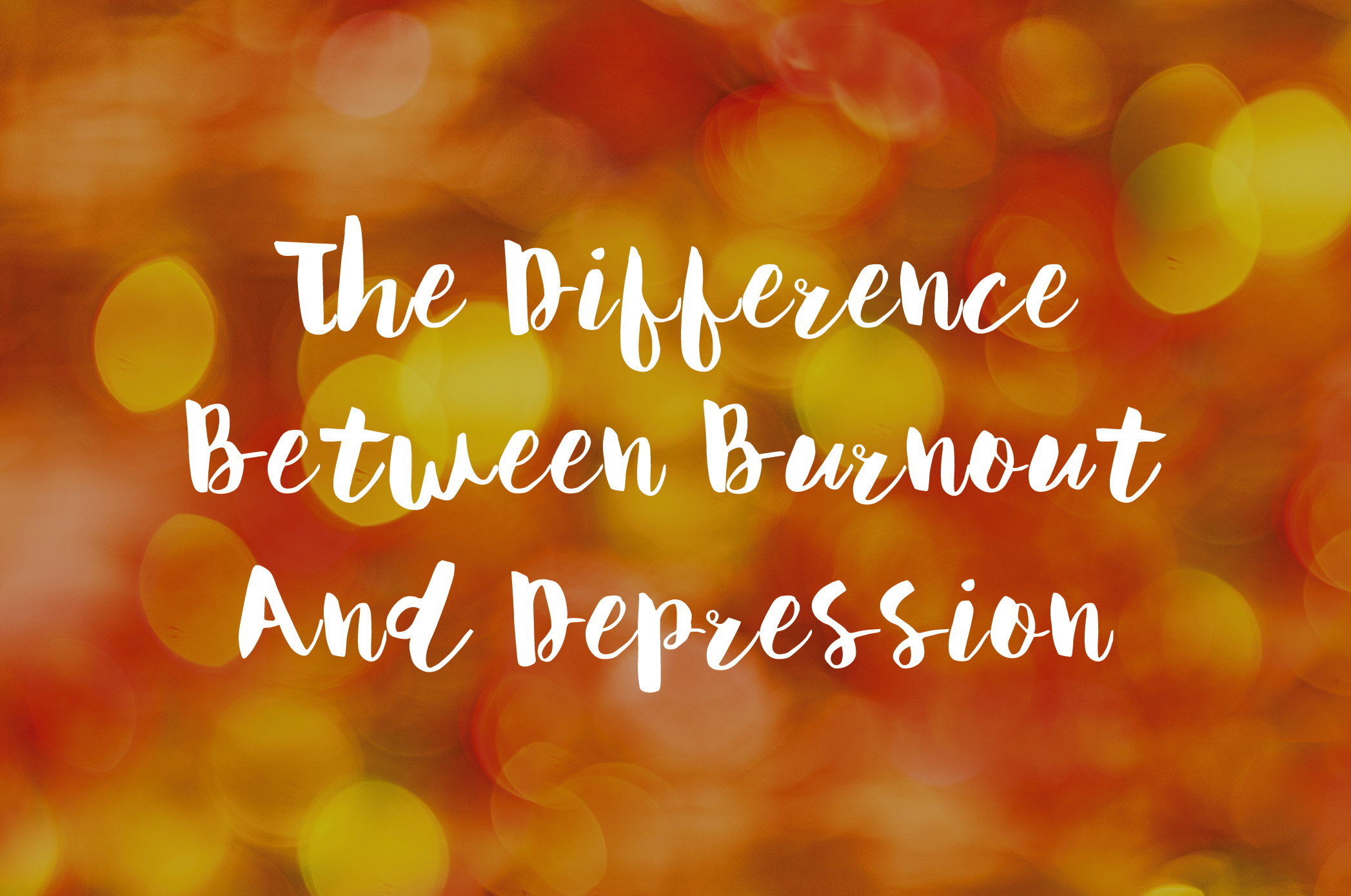 The Difference Between Burnout And Depression